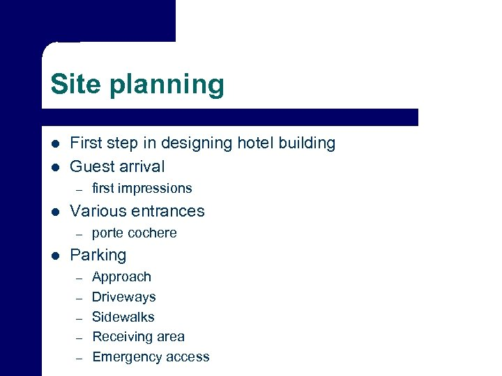 Site planning l l First step in designing hotel building Guest arrival – l