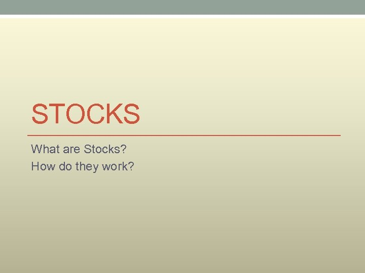 STOCKS What are Stocks? How do they work?