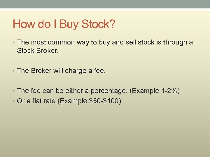 How do I Buy Stock? • The most common way to buy and sell