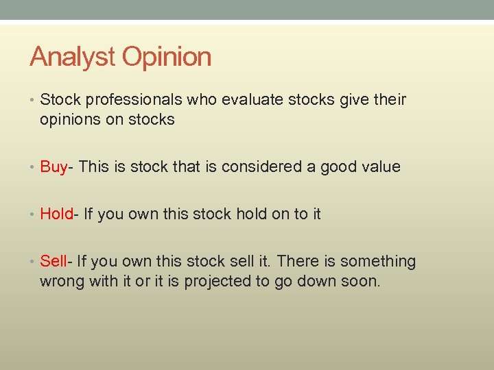 Analyst Opinion • Stock professionals who evaluate stocks give their opinions on stocks •