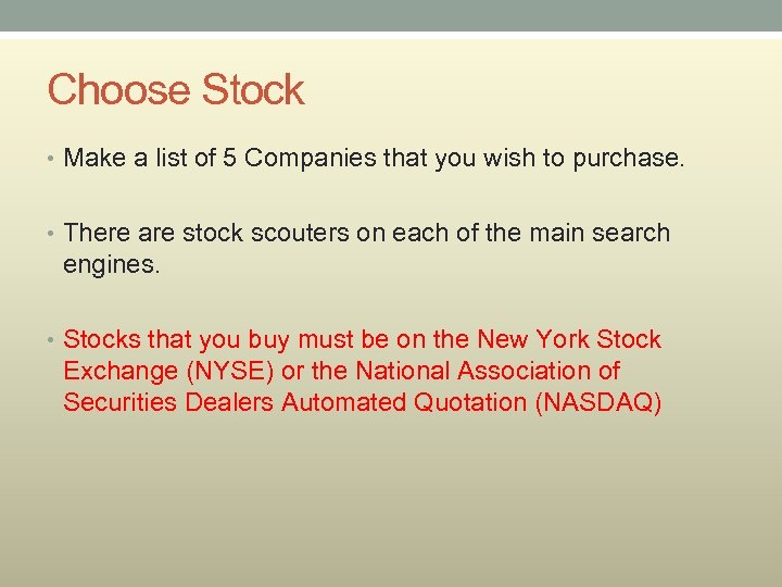 Choose Stock • Make a list of 5 Companies that you wish to purchase.