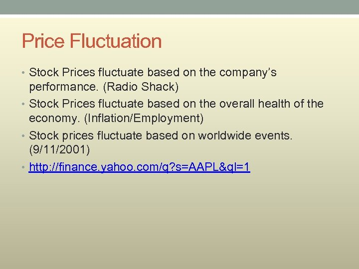 Price Fluctuation • Stock Prices fluctuate based on the company's performance. (Radio Shack) •