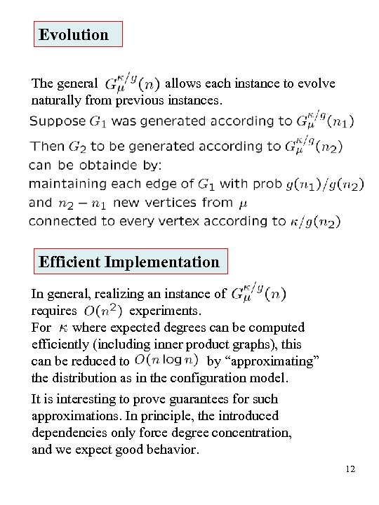 Evolution The general allows each instance to evolve naturally from previous instances. Efficient Implementation