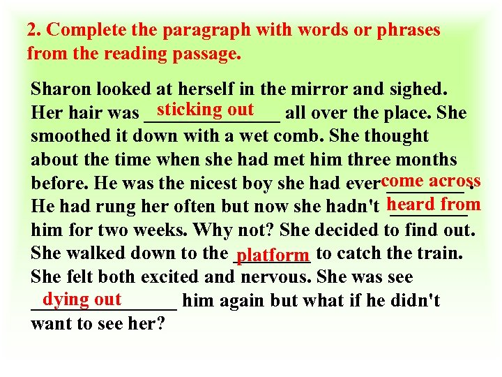 2. Complete the paragraph with words or phrases from the reading passage. Sharon looked