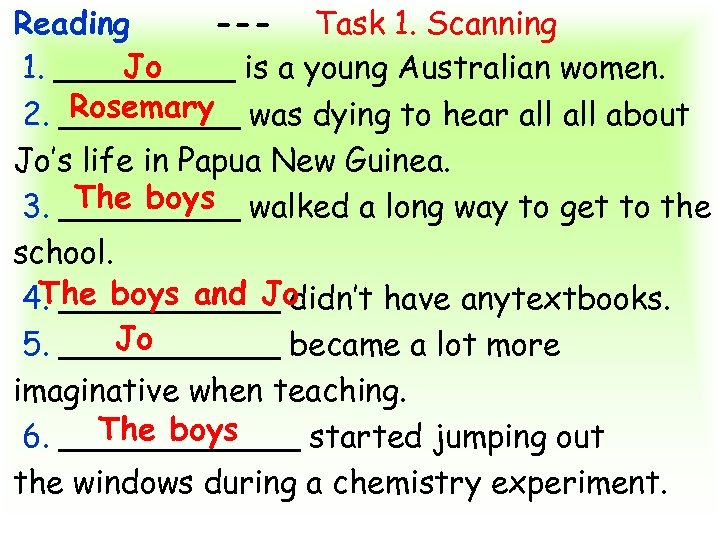 Reading --- Task 1. Scanning Jo 1. _____ is a young Australian women. Rosemary