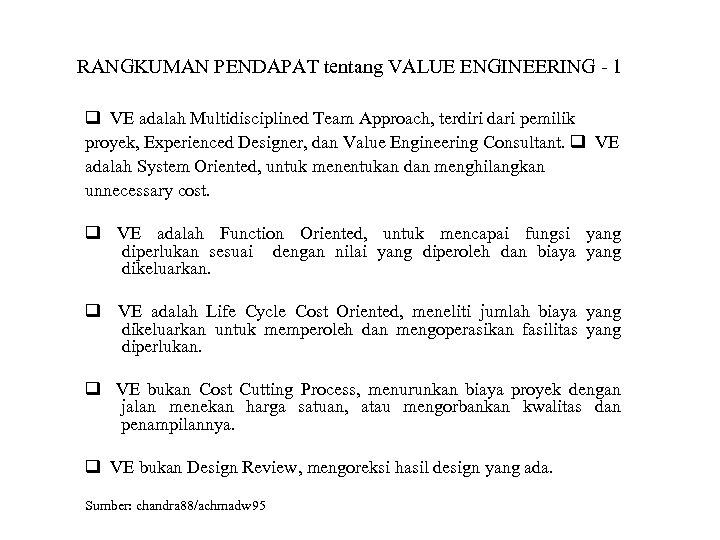 RANGKUMAN PENDAPAT tentang VALUE ENGINEERING - 1 VE adalah Multidisciplined Team Approach, terdiri dari