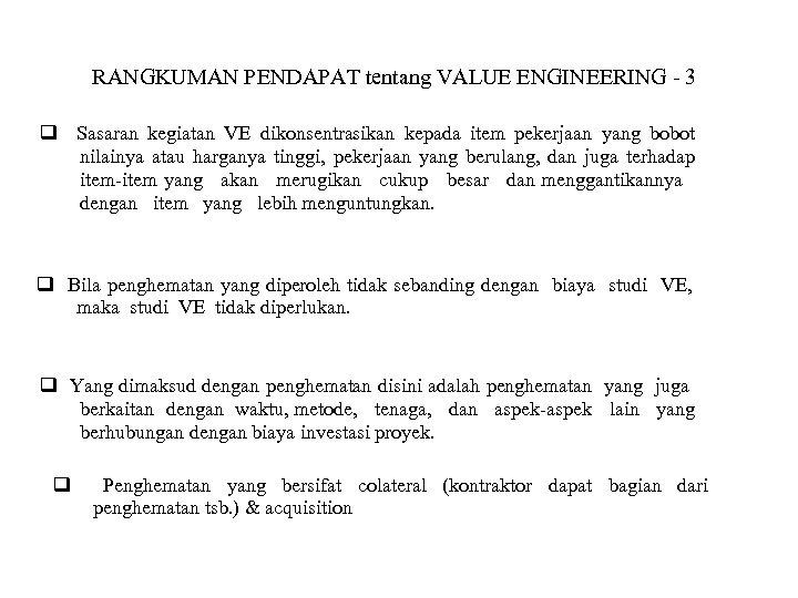 RANGKUMAN PENDAPAT tentang VALUE ENGINEERING - 3 Sasaran kegiatan VE dikonsentrasikan kepada item pekerjaan