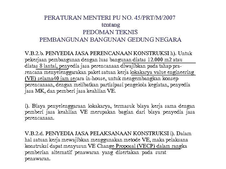 PERATURAN MENTERI PU NO. 45/PRT/M/2007 tentang PEDOMAN TEKNIS PEMBANGUNAN GEDUNG NEGARA V. B. 2.