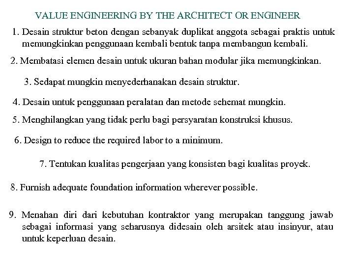 VALUE ENGINEERING BY THE ARCHITECT OR ENGINEER 1. Desain struktur beton dengan sebanyak duplikat