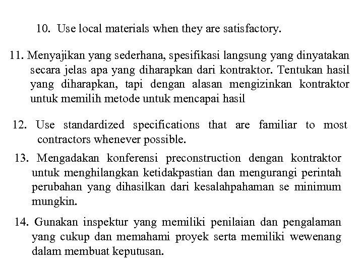 10. Use local materials when they are satisfactory. 11. Menyajikan yang sederhana, spesifikasi langsung