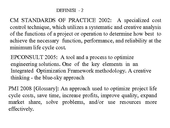 DEFINISI - 2 CM STANDARDS OF PRACTICE 2002: A specialized cost control technique, which