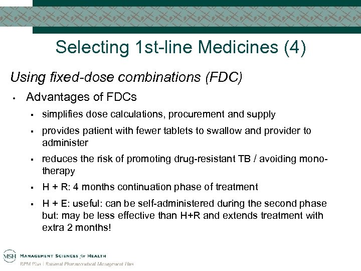 Selecting 1 st-line Medicines (4) Using fixed-dose combinations (FDC) • Advantages of FDCs §