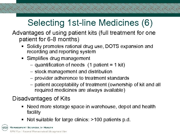 Selecting 1 st-line Medicines (6) Advantages of using patient kits (full treatment for one