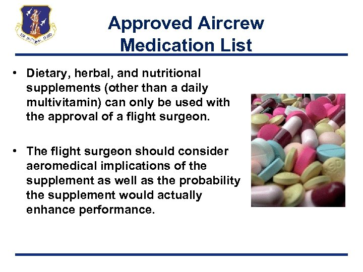 Approved Aircrew Medication List • Dietary, herbal, and nutritional supplements (other than a daily