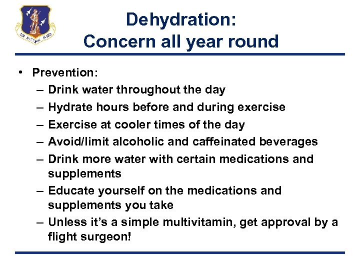 Dehydration: Concern all year round • Prevention: – Drink water throughout the day –