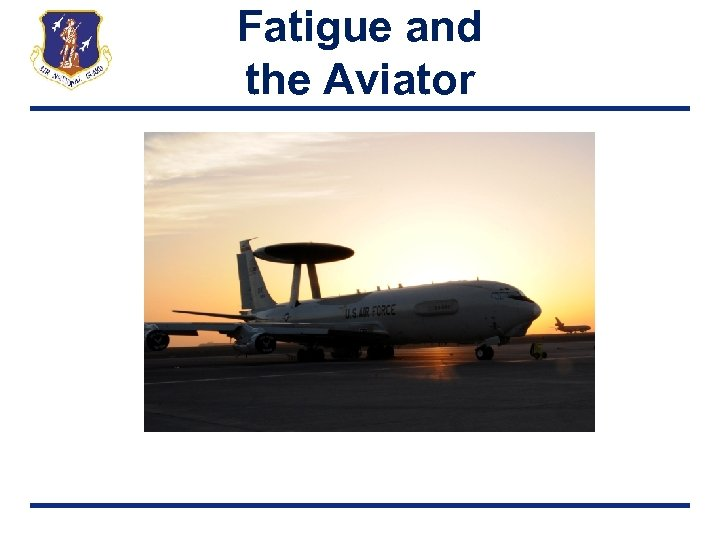 Fatigue and the Aviator