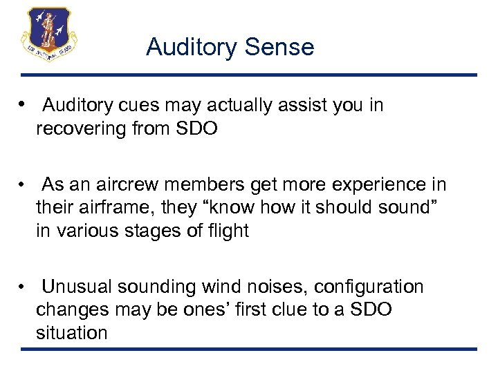Auditory Sense • Auditory cues may actually assist you in recovering from SDO •