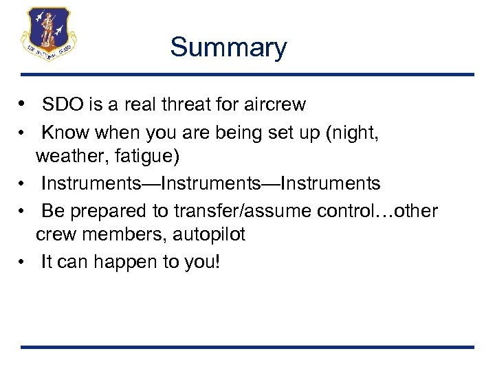 Summary • SDO is a real threat for aircrew • Know when you are