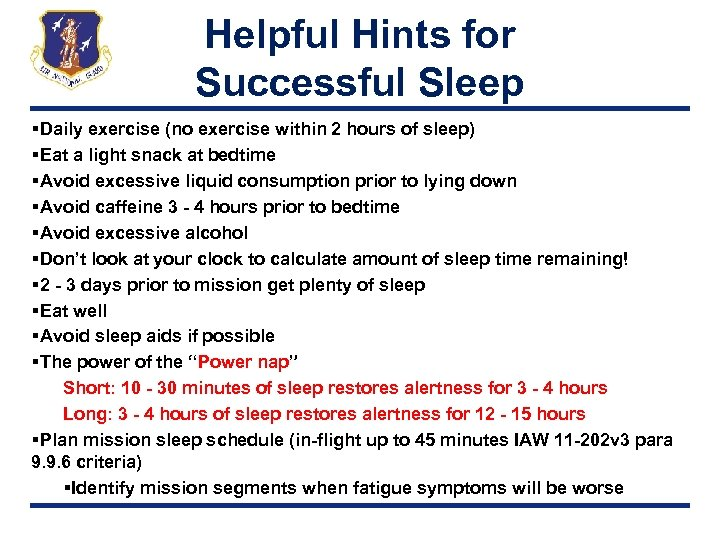 Helpful Hints for Successful Sleep §Daily exercise (no exercise within 2 hours of sleep)