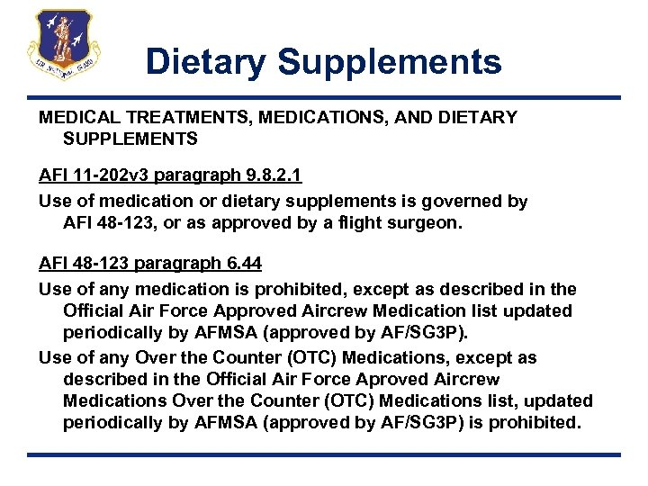 Dietary Supplements MEDICAL TREATMENTS, MEDICATIONS, AND DIETARY SUPPLEMENTS AFI 11 -202 v 3 paragraph
