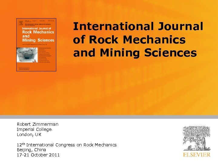 International Journal of Rock Mechanics and Mining Sciences Robert Zimmerman Imperial College Presented by: