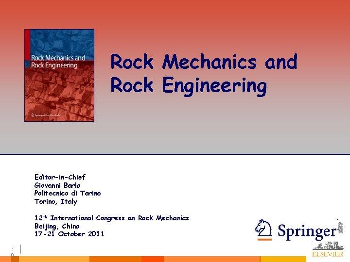Rock Mechanics and Rock Engineering Editor-in-Chief Giovanni Barla Politecnico di Torino, Italy 12 th
