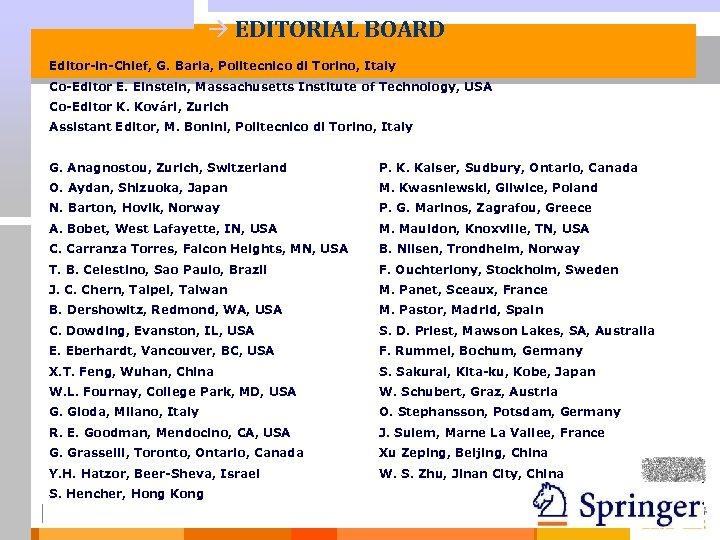 à EDITORIAL BOARD Editor-in-Chief, G. Barla, Politecnico di Torino, Italy Co-Editor E. Einstein, Massachusetts