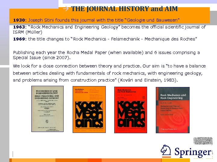 à THE JOURNAL HISTORY and AIM 1930: Joseph Stini founds this journal with the
