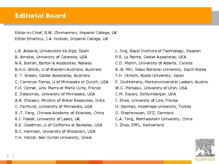 Editorial Board Editor-in-Chief, R. W. Zimmerman, Imperial College, UK Editor Emeritus, J. A. Hudson,