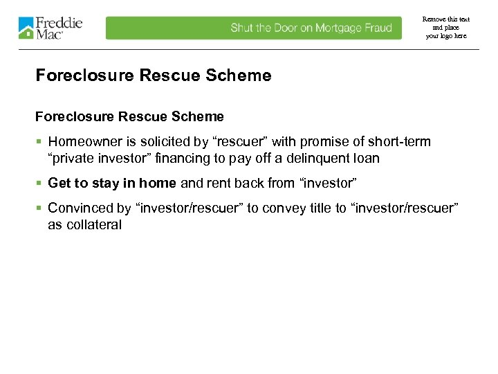Remove this text and place your logo here Foreclosure Rescue Scheme § Homeowner is
