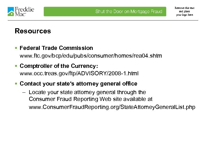 Remove this text and place your logo here Resources § Federal Trade Commission www.