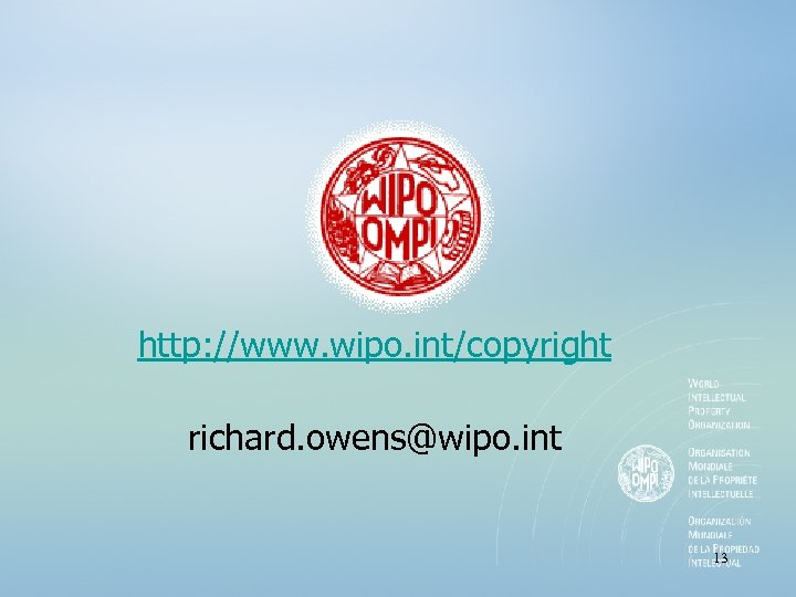 http: //www. wipo. int/copyright richard. owens@wipo. int 13