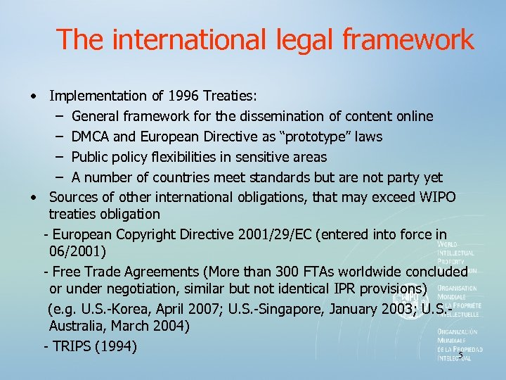 The international legal framework • Implementation of 1996 Treaties: – General framework for the