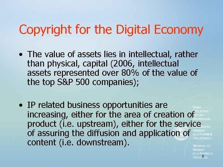 Copyright for the Digital Economy • The value of assets lies in intellectual, rather