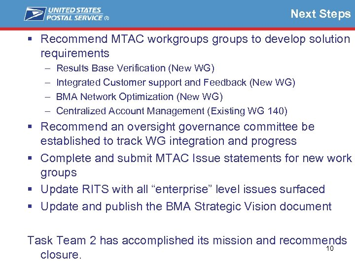 Next Steps § Recommend MTAC workgroups to develop solution requirements – – Results Base