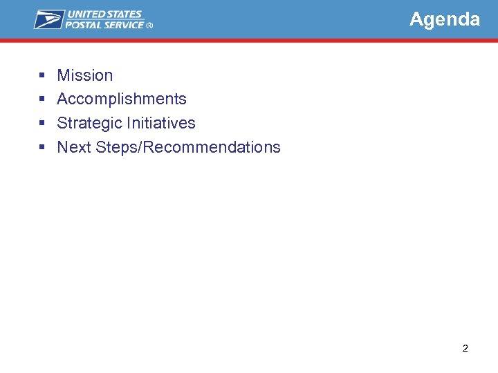 Agenda § § Mission Accomplishments Strategic Initiatives Next Steps/Recommendations 2