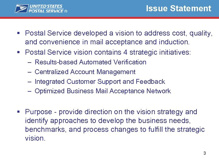 Issue Statement § Postal Service developed a vision to address cost, quality, and convenience