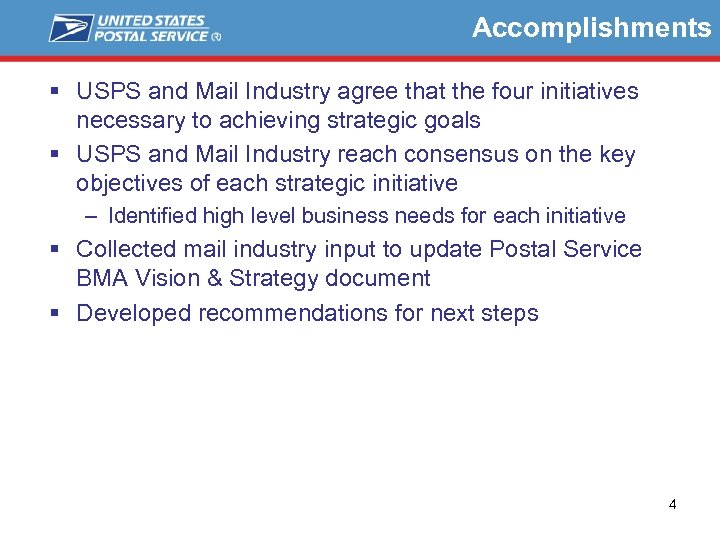 Accomplishments § USPS and Mail Industry agree that the four initiatives necessary to achieving