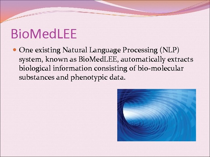 Bio. Med. LEE One existing Natural Language Processing (NLP) system, known as Bio. Med.