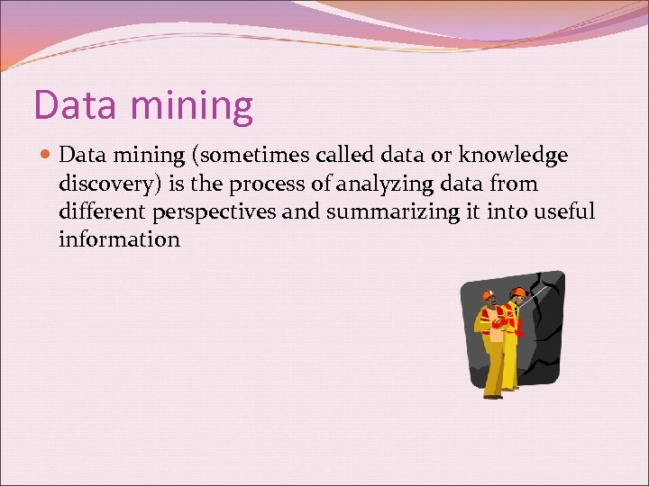 Data mining (sometimes called data or knowledge discovery) is the process of analyzing data