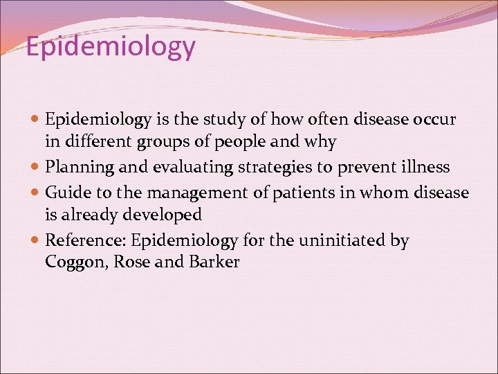 Epidemiology is the study of how often disease occur in different groups of people