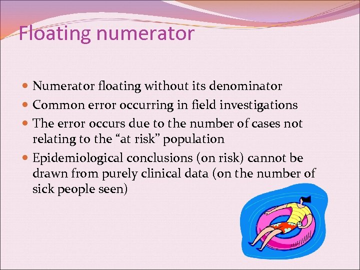 Floating numerator Numerator floating without its denominator Common error occurring in field investigations The