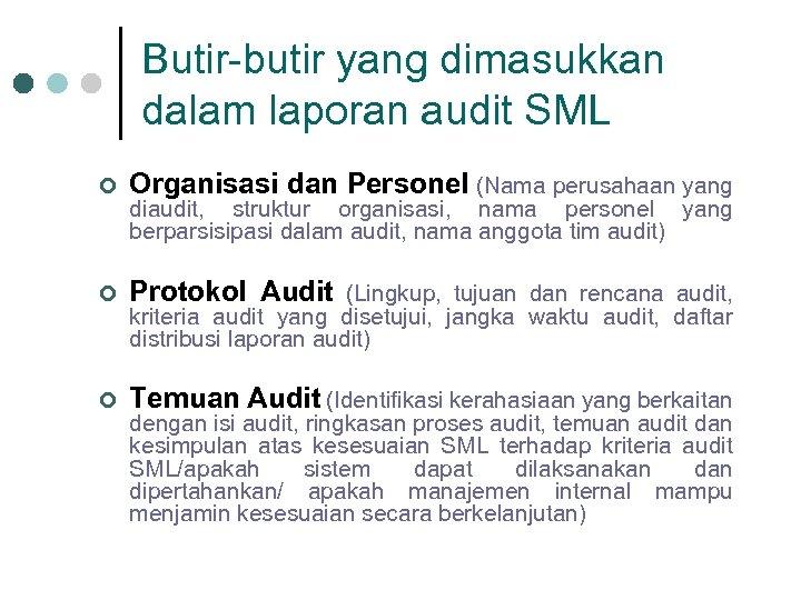Butir-butir yang dimasukkan dalam laporan audit SML ¢ Organisasi dan Personel (Nama perusahaan yang