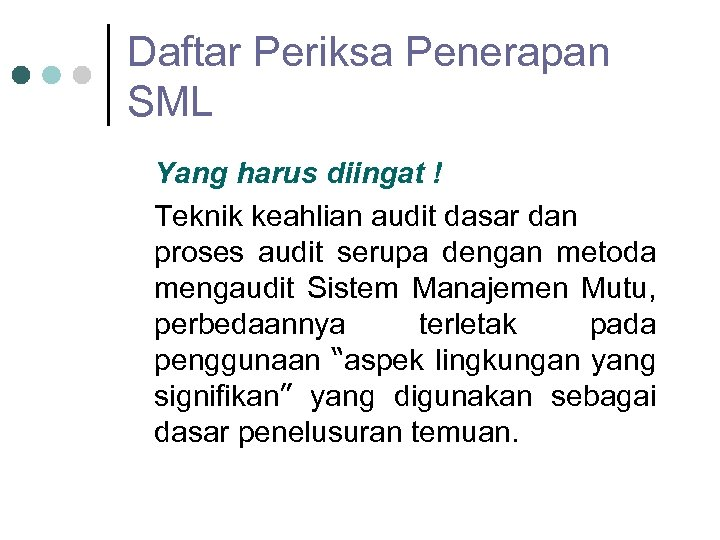 Daftar Periksa Penerapan SML Yang harus diingat ! Teknik keahlian audit dasar dan proses