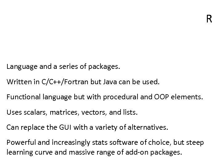 R Language and a series of packages. Written in C/C++/Fortran but Java can be