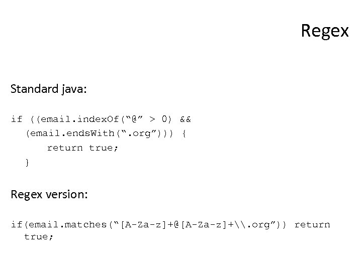 """Regex Standard java: if ((email. index. Of(""""@"""" > 0) && (email. ends. With("""". org"""")))"""