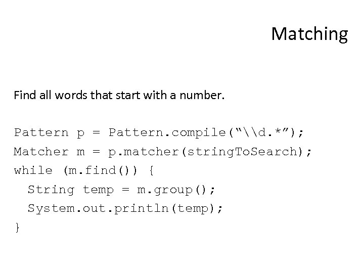 """Matching Find all words that start with a number. Pattern p = Pattern. compile(""""\d."""