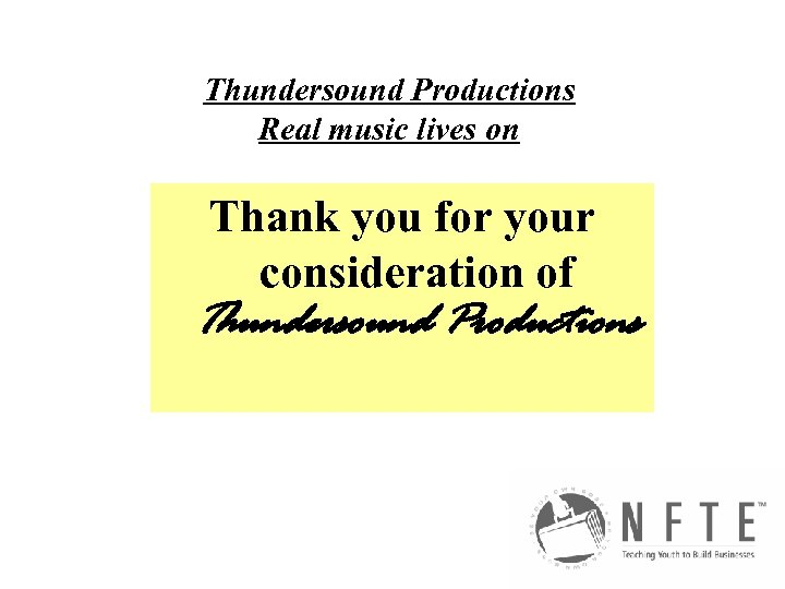Thundersound Productions Real music lives on Thank you for your consideration of Thundersound Productions