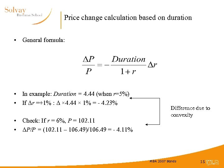 Price change calculation based on duration • General formula: • In example: Duration =