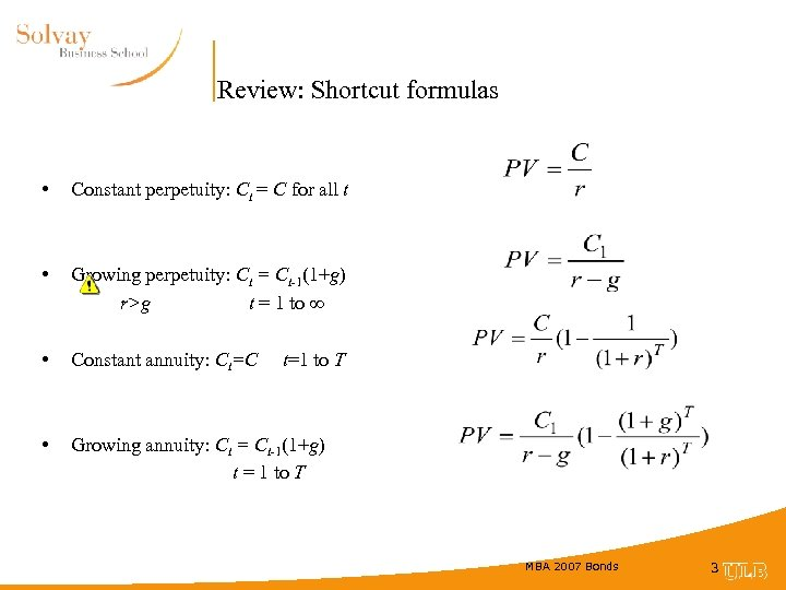 Review: Shortcut formulas • Constant perpetuity: Ct = C for all t • Growing